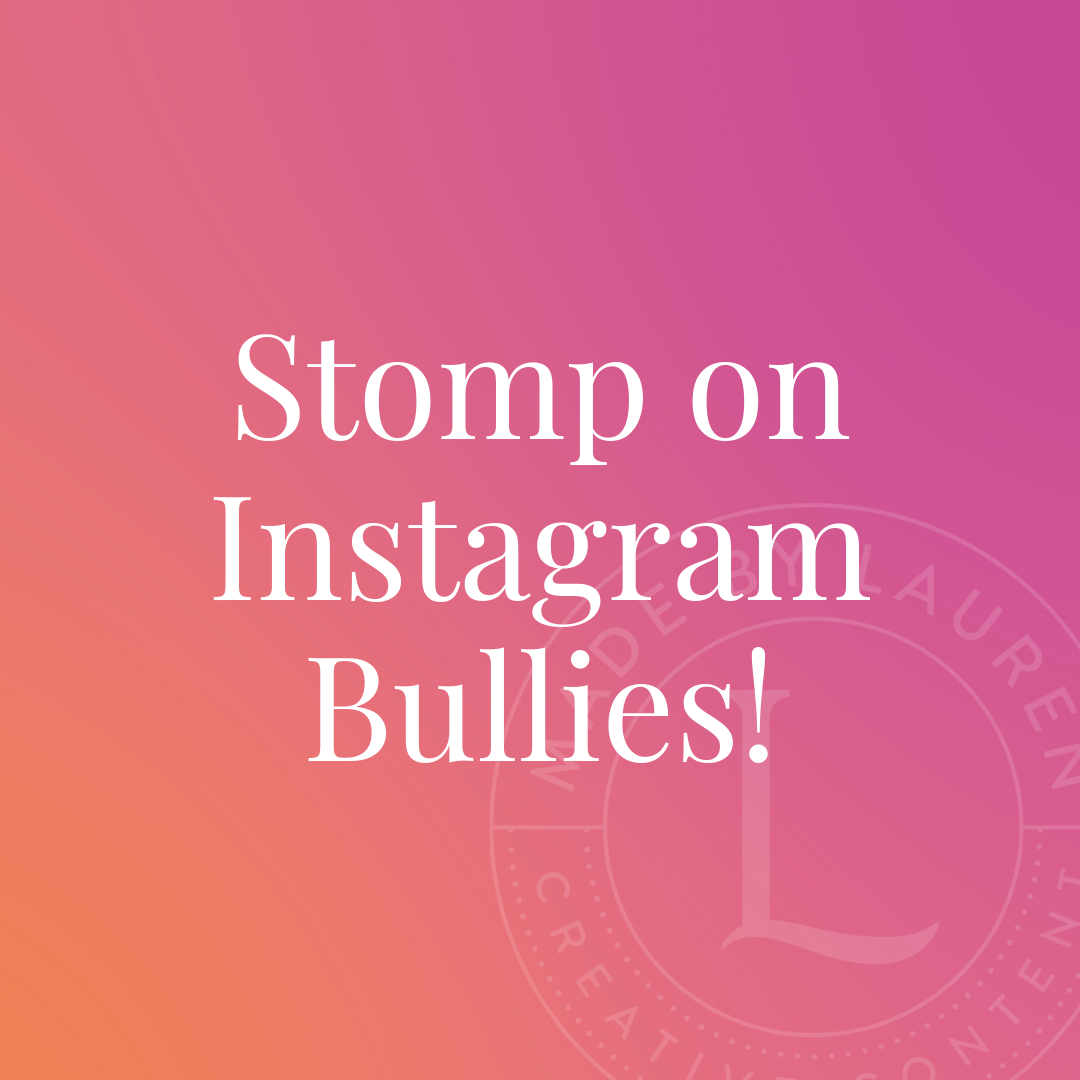 Stomp on Instagram bullies